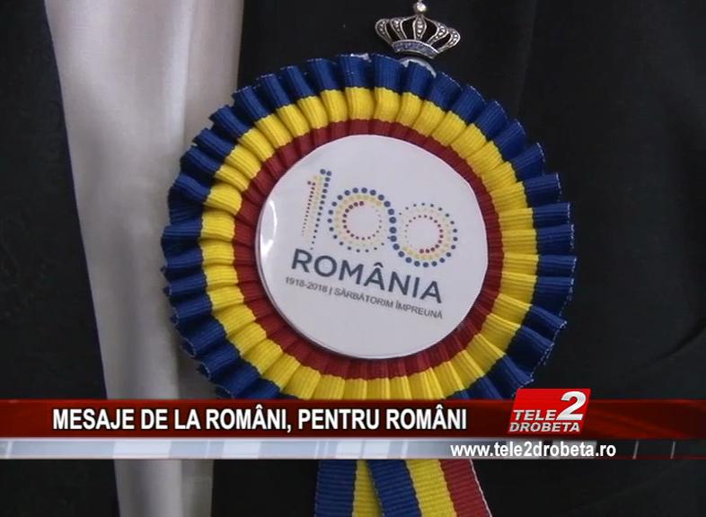 MESAJE DE LA ROMÂNI, PENTRU ROMÂNI