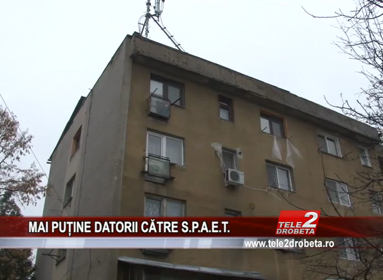 MAI PUȚIE DATORII CĂTRE S.P.A.E.T.