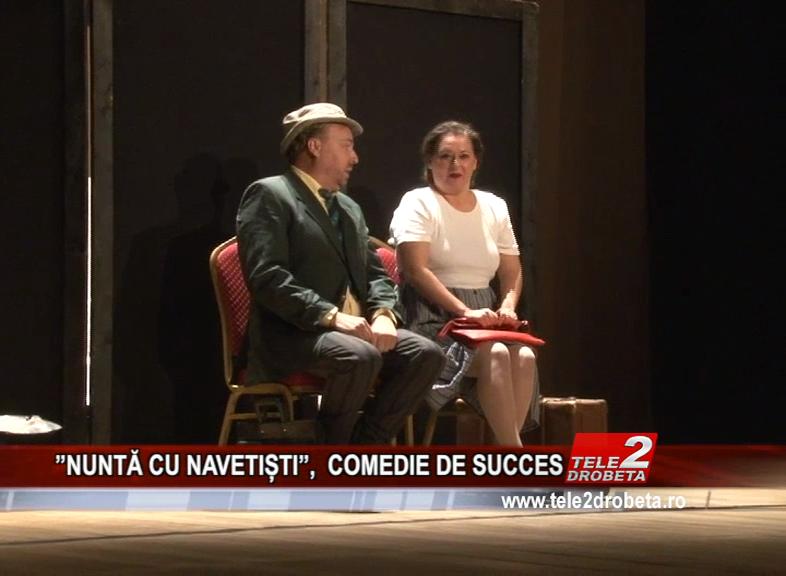 ''NUNTĂ CU NAVETIȘTI'', COMEDIE DE SUCCES
