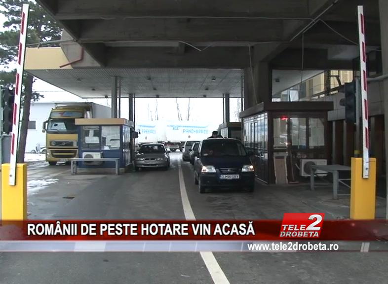 ROMÂNII DE PESTE HOTARE VIN ACASĂ