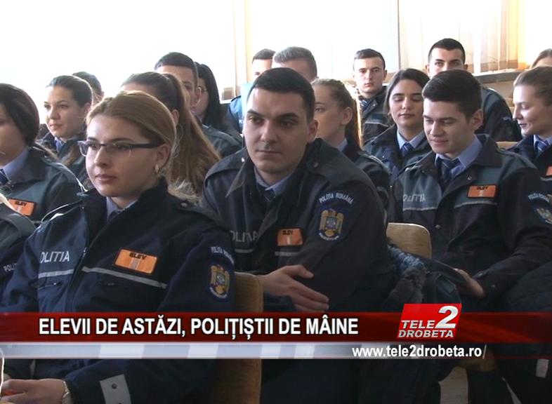 ELEVII DE ASTĂZI, POLIȚIȘTII DE MÂINE