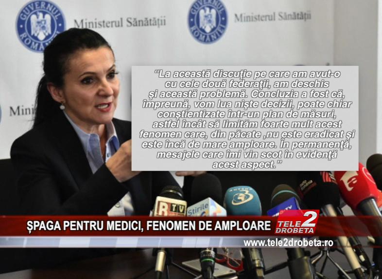 ȘPAGA PENTRU MEDICI, FENOMEN DE AMPLOARE