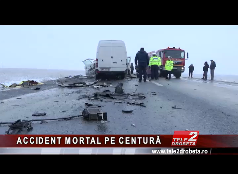 ACCIDENT MORTAL PE CENTURĂ