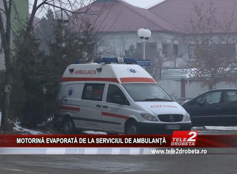 MOTORINĂ EVAPORATĂ DE LA SERVICIUL DE AMBULANȚĂ