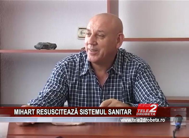 MIHART RESUSCITEAZĂ SISTEMUL SANITAR