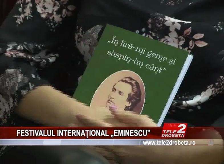 """FESTIVALUL INTERNAȚIONAL """"EMINESCU"""""""