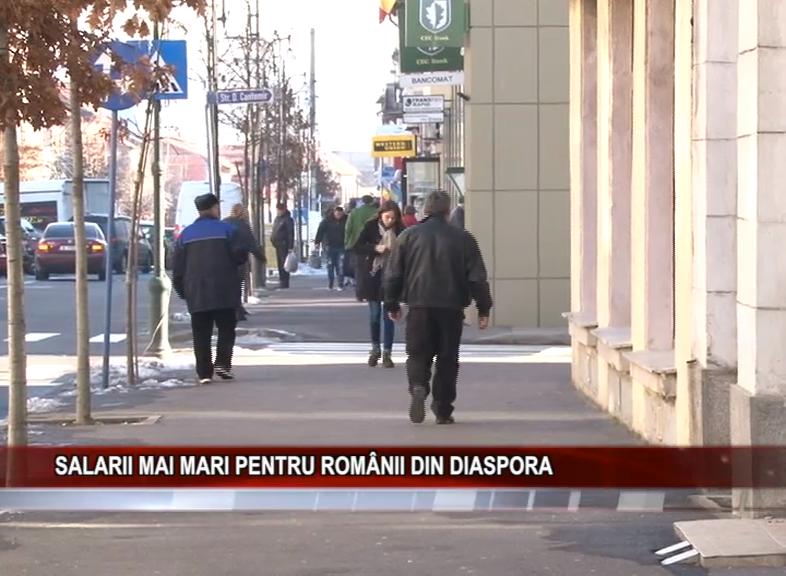 SALARII MAI MARI PENTRU ROMÂNII DIN DIASPORA