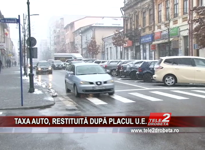 TAXA AUTO, RESTITUITĂ DUPĂ PLACUL U.E.