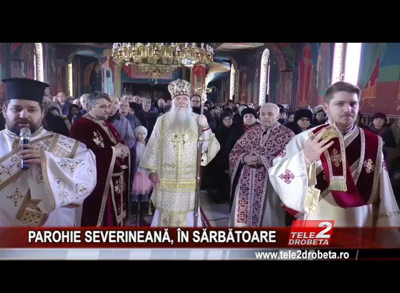 PAROHIE SEVERINEANĂ, ÎN SĂRBĂTOARE