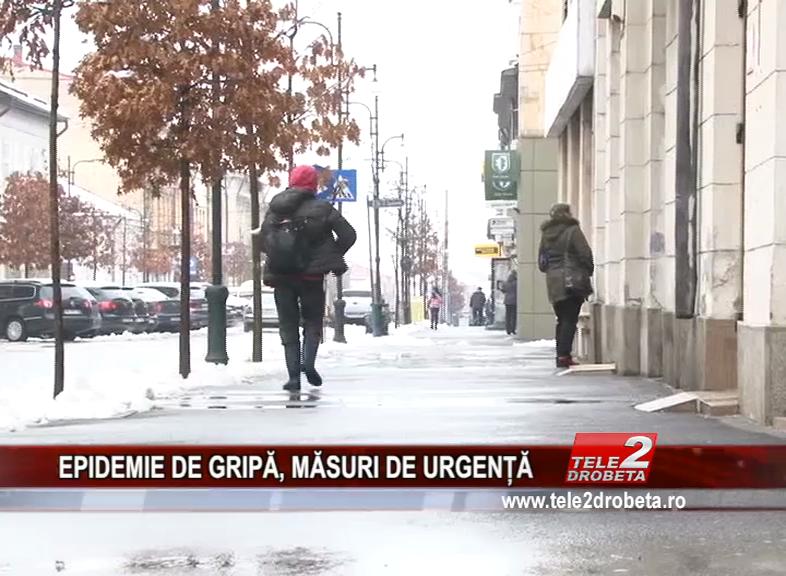 EPIDEMIE DE GRIPĂ, MĂSURI DE URGENȚĂ