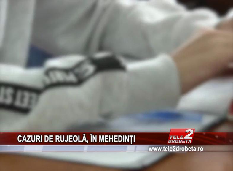 CAZURI DE RUJEOLĂ, ÎN MEHEDINȚI