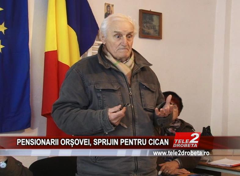PENSIONARII ORȘOVEI, SPRIJIN PENTRU CICAN