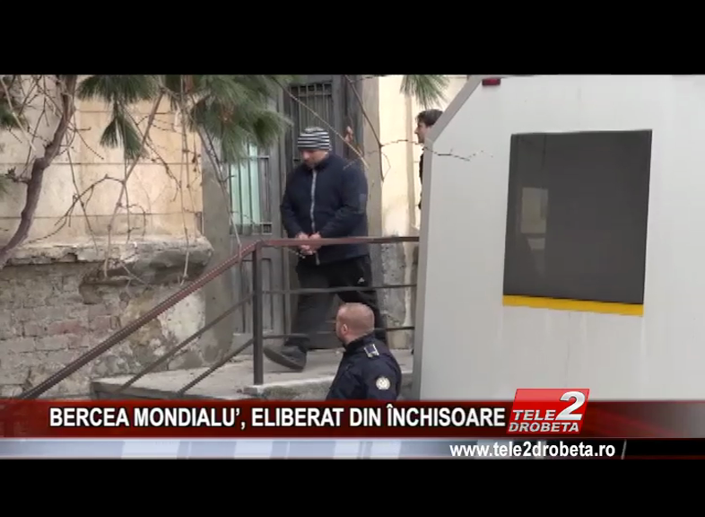 BERCEA MONDIALU', ELIBERAT DIN ÎNCHISOARE
