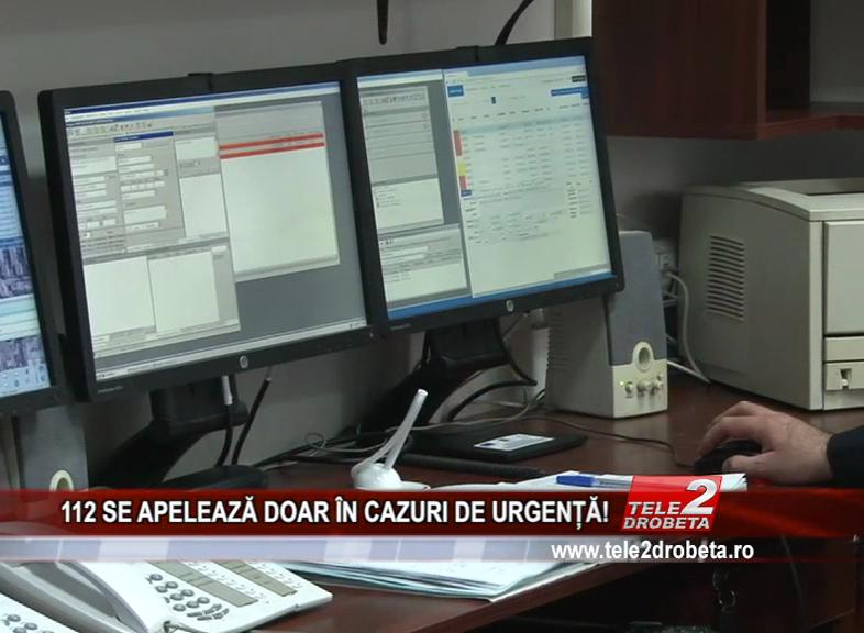 112 SE APELEAZĂ DOAR ÎN CAZURI DE URGENȚĂ!