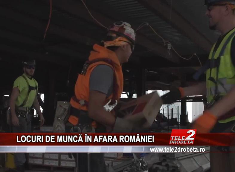 LOCURI DE MUNCĂ ÎN AFARA ROMÂNIEI