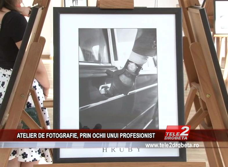 ATELIER DE FOTOGRAFIE, PRIN OCHII UNUI PROFESIONIST