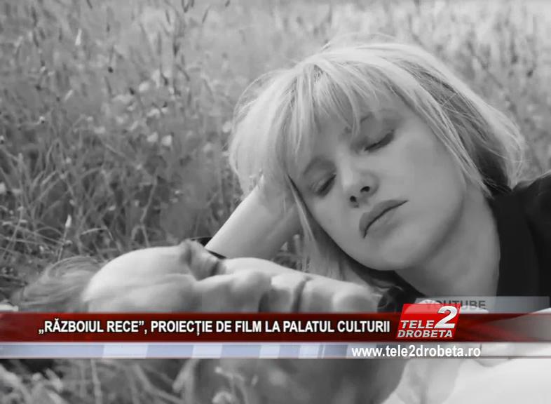 """""""RĂZBOIUL RECE"""", PROIECȚIE DE FILM LA PALATUL CULTURII"""