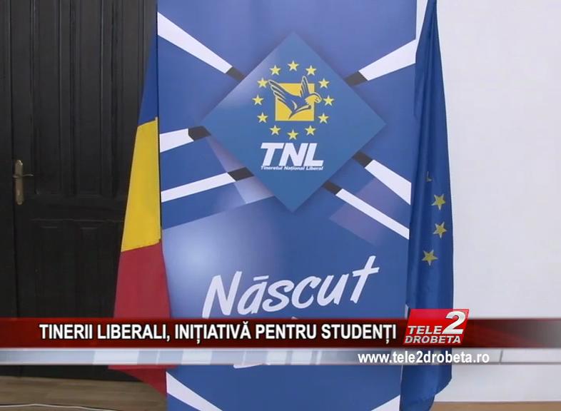 TINERII LIBERALI, INIȚIATIVĂ PENTRU STUDENȚI