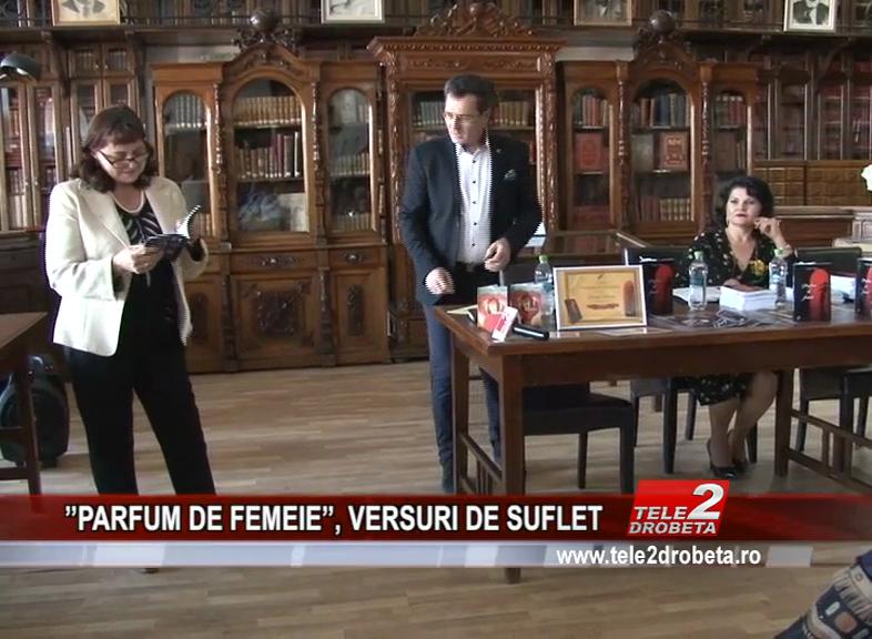 ''PARFUM DE FEMEIE'', VERSURI DE SUFLET