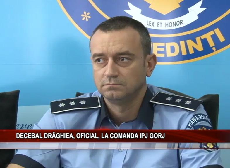 DECEBAL DRĂGHIEA, OFICIAL, LA COMANDA IPJ GORJ