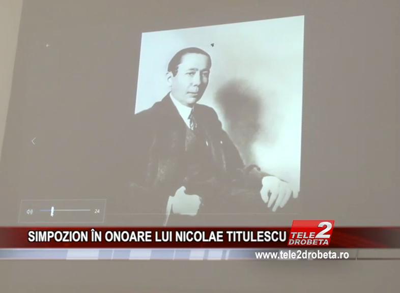 SIMPOZION ÎN ONOARE LUI NICOLAE TITULESCU