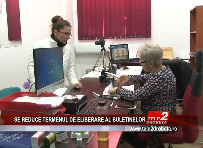 SE REDUCE TERMENUL DE ELIBERARE AL BULETINELOR