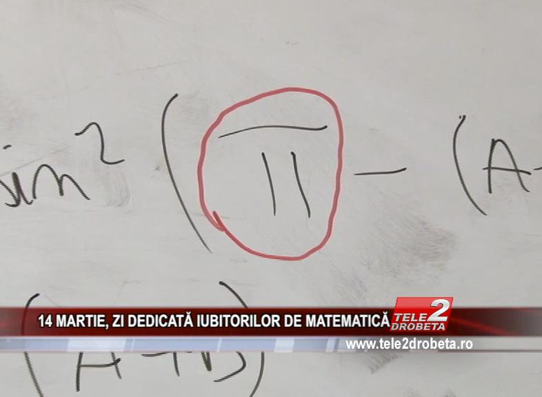 14 MARTIE, ZI DEDICATĂ IUBITORILOR DE MATEMATICĂ