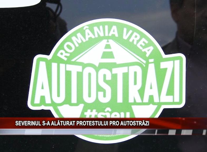 SEVERINUL S-A ALĂTURAT PROTESTULUI PRO AUTOSTRĂZI