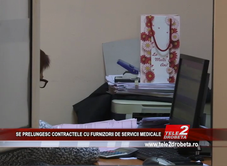 SE PRELUNGESC CONTRACTELE CU FURNIZORII DE SERVICII MEDICALE