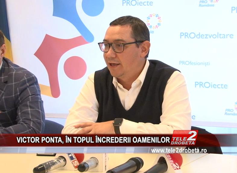 VICTOR PONTA, ÎN TOPUL ÎNCREDERII OAMENILOR