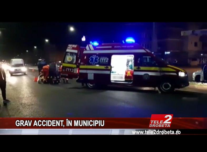 GRAV ACCIDENT, ÎN MUNICIPIU