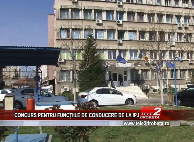 CONCURS PENTRU FUNCȚIILE DE CONDUCERE DE LA IPJ