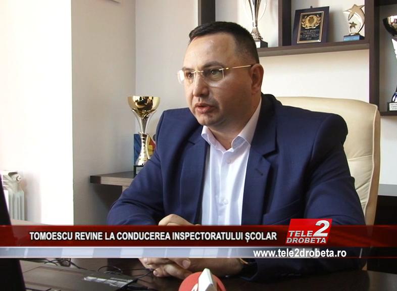 TOMOESCU REVINE LA CONDUCEREA INSPECTORATULUI ȘCOLAR