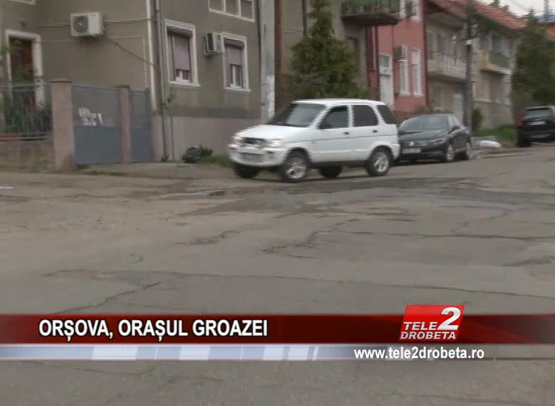 ORȘOVA, ORAȘUL GROAZEI