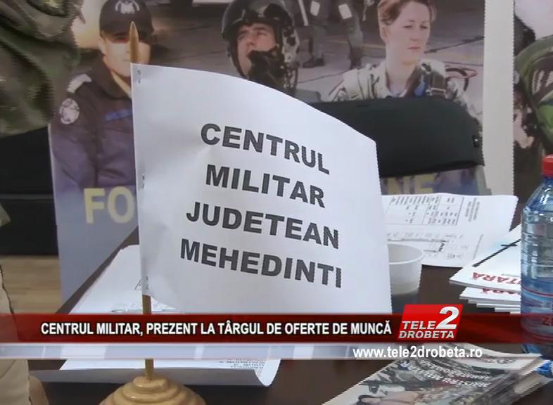 CENTRUL MILITAR, PREZENT LA TÂRGUL DE OFERTE DE MUNCĂ