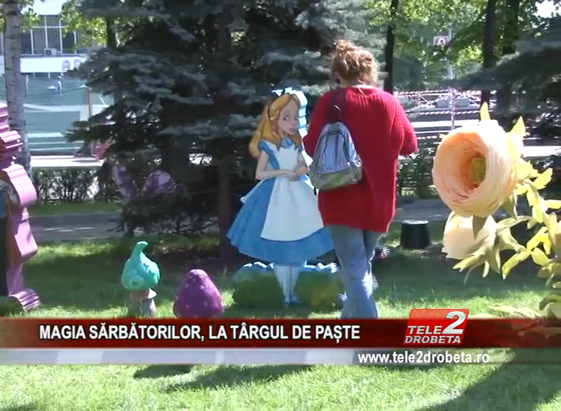 MAGIA SĂRBĂTORILOR, LA TÂRGUL DE PAȘTE