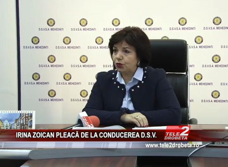 IRINA ZOICAN PLEACĂ DE LA CONDUCEREA D.S.V.