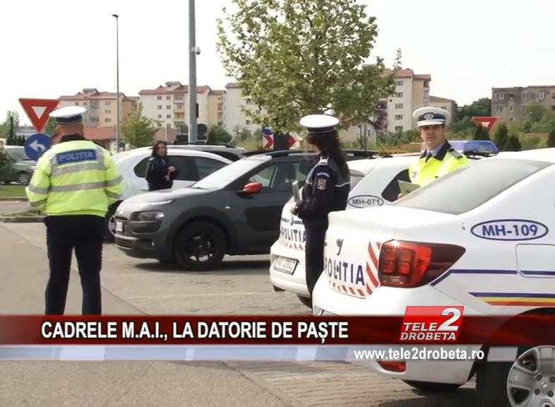 CADRELE M.A.I., LA DATORIE DE PAȘTE