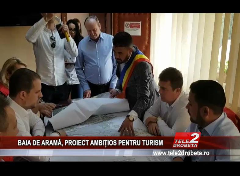 BAIA DE ARAMĂ, PROIECT AMBIȚIOS PENTRU TURISM