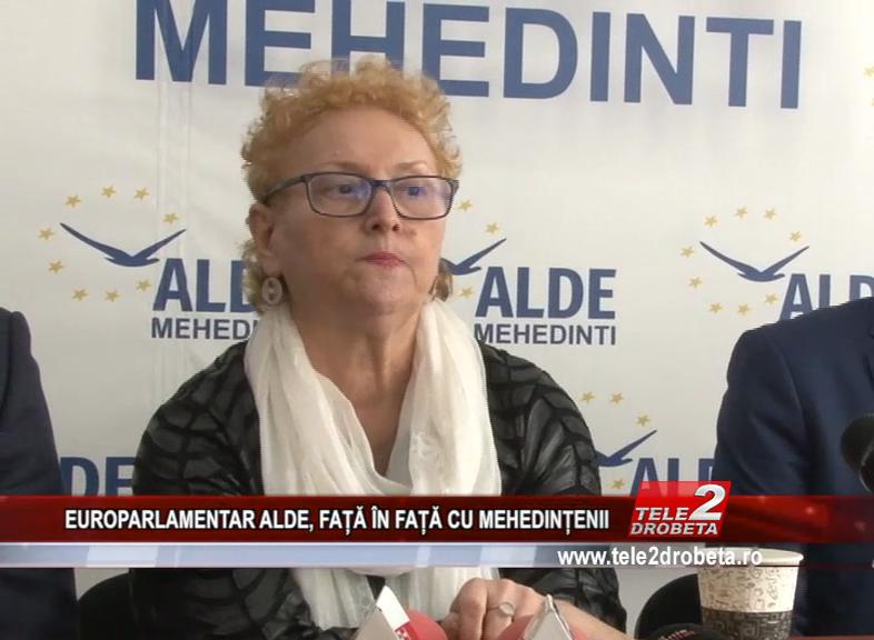 EUROPARLAMENTAR ALDE, FAȚĂ ÎN FAȚĂ CU MEHEDINȚENII