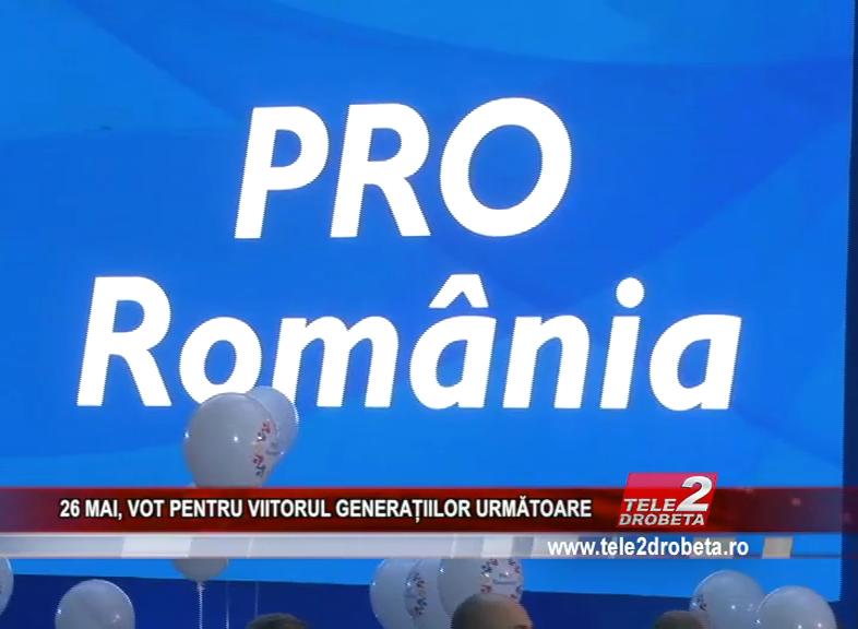 26 MAI, VOT PENTRU VIITORUL GENERAȚIILOR URMĂTOARE