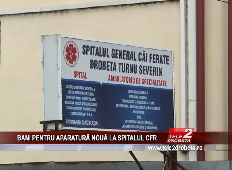 BANI PENTRU APARATURĂ NOUĂ LA SPITALUL CFR
