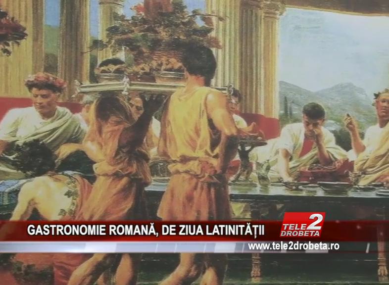 GASTRONOMIE ROMANĂ, DE ZIUA LATINITĂȚII