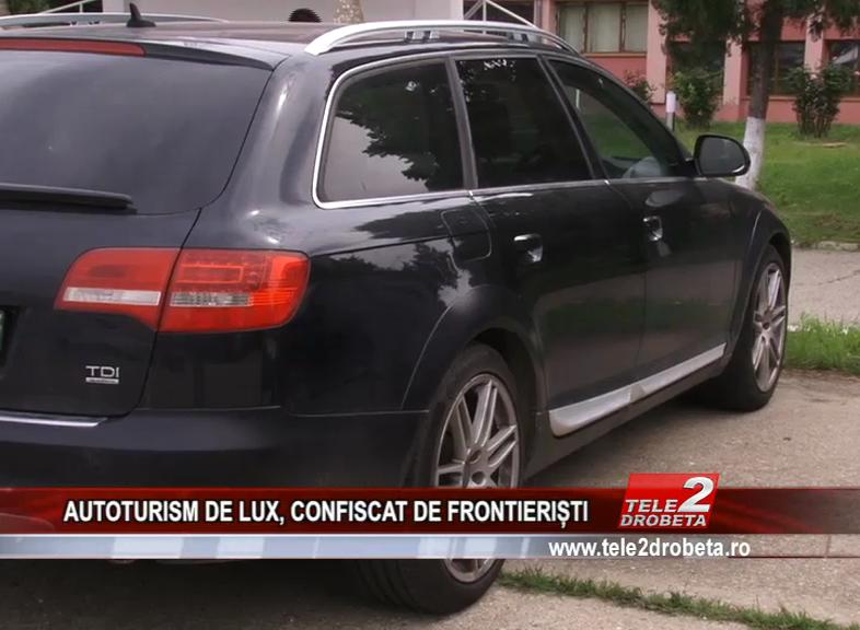 AUTOTURISM DE LUX, CONFISCAT DE FRONTIERIȘTI