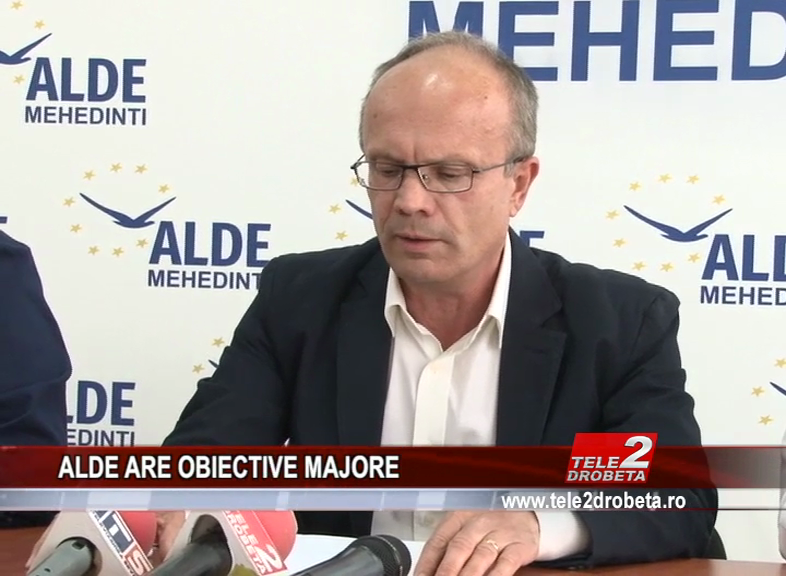 ALDE ARE OBIECTIVE MAJORE