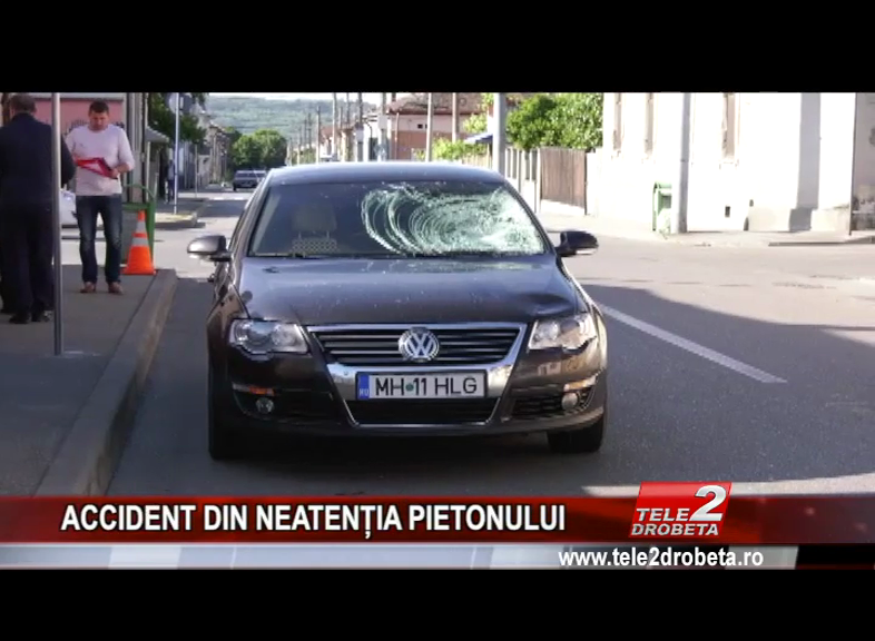 ACCIDENT DIN NEATENȚIA PIETONULU
