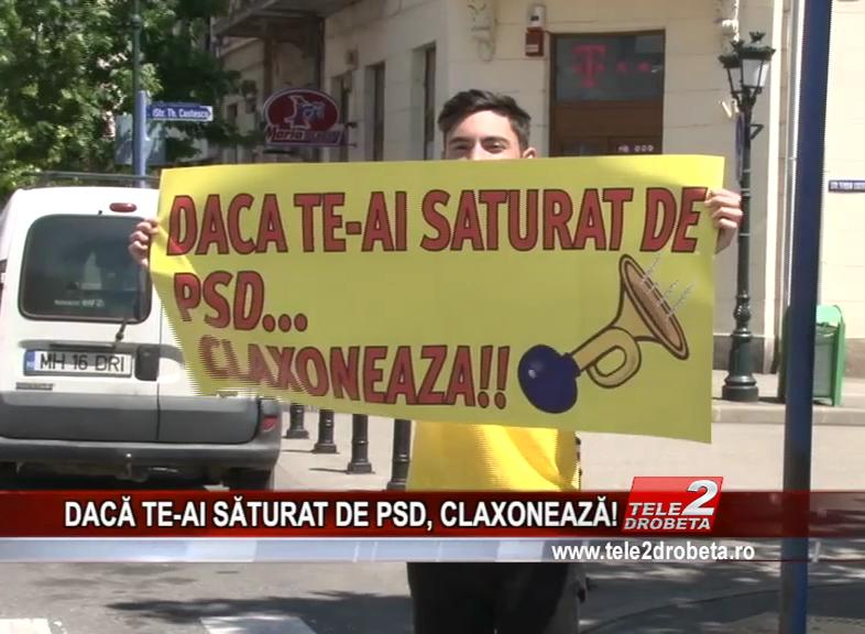 DACĂ TE-AI SĂTURAT DE PSD, CLAXONEAZĂ!