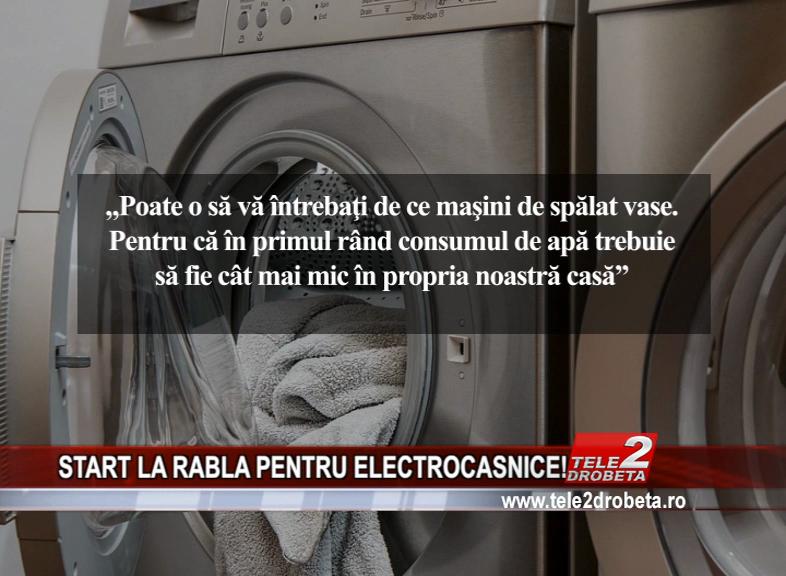 START LA RABLA PENTRU ELECTROCASNICE!
