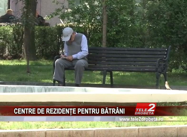 CENTRE DE REZIDENȚE PENTRU BĂTRÂNI