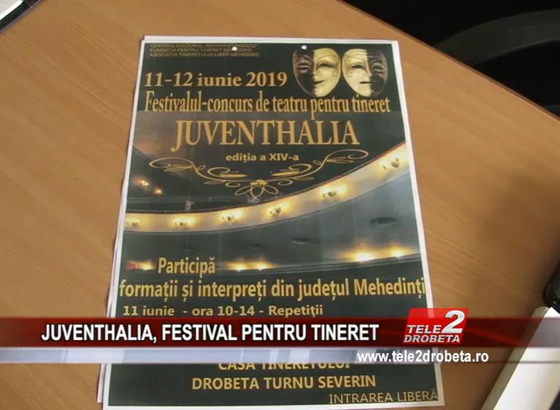 JUVENTHALIA, FESTIVAL PENTRU TINERET